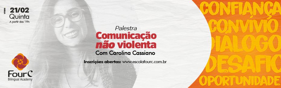 FourC - Palestra Comunicação não violenta, com Carolina Cassiano
